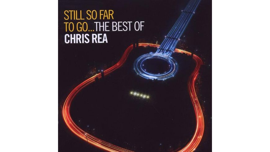 Still So Far To Go Best Of Chris Rea