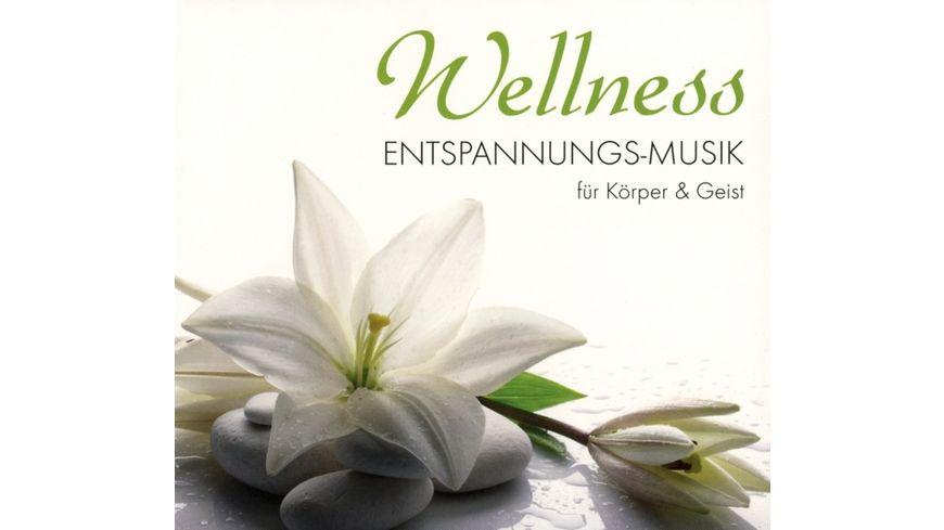 Wellness Entspannungs Musik fuer Koerper Geist