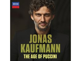 Jonas Kaufmann The Age Of Puccini
