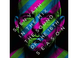 Sven Vaeth in the Mix The Sound of the 16th Season
