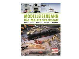 Heel Modelleisenbahn Die Meisterwerkstatt