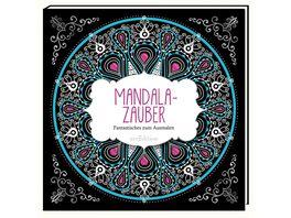 Mandala Zauber Fantastisches zum Ausmalen