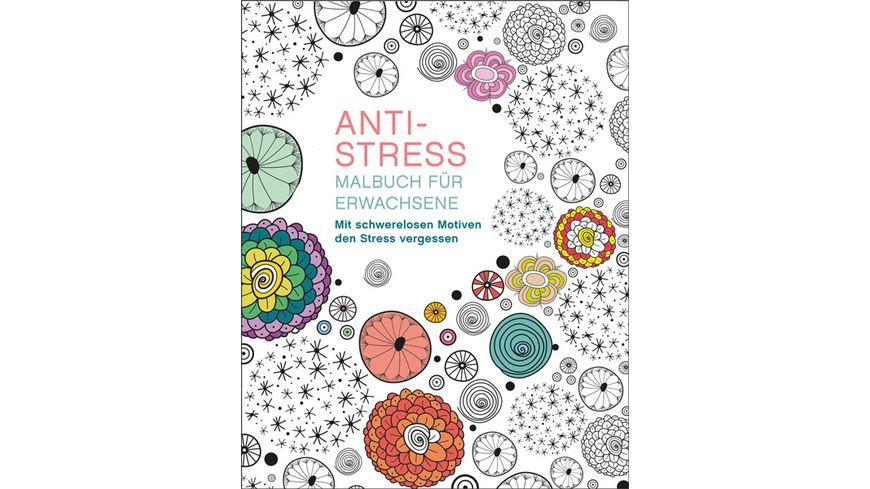 Malen und entspannen Anti Stress Mit schwerelosen Motiven den Stress vergessen