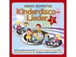 Unsere Schoensten Kinderdisco Lieder Vol 3