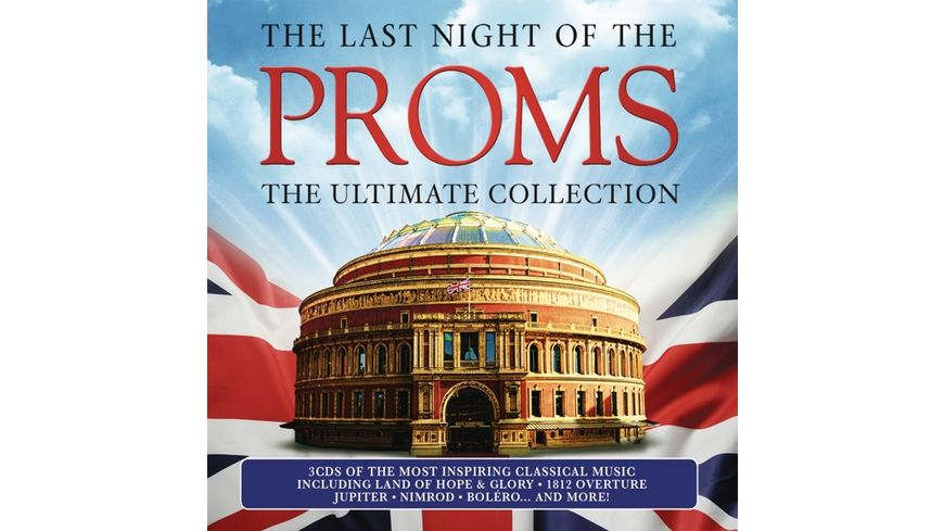 The Last Night of the Proms The Ultimate Collecti