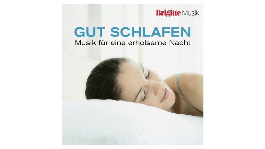 Brigitte Gut schlafen Musik f e erholsame Nacht