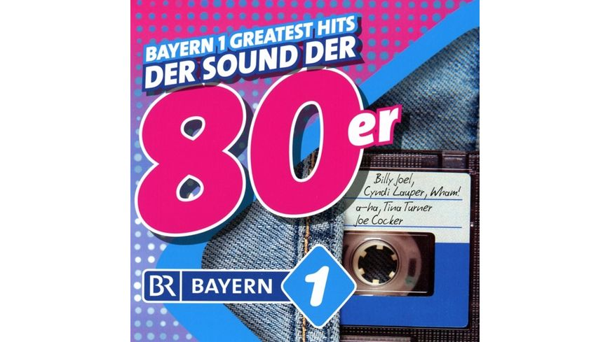 Bayern 1 Greatest Hits Der Sound der 80er