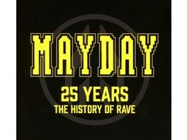 Mayday 25 Years The History Of Rave