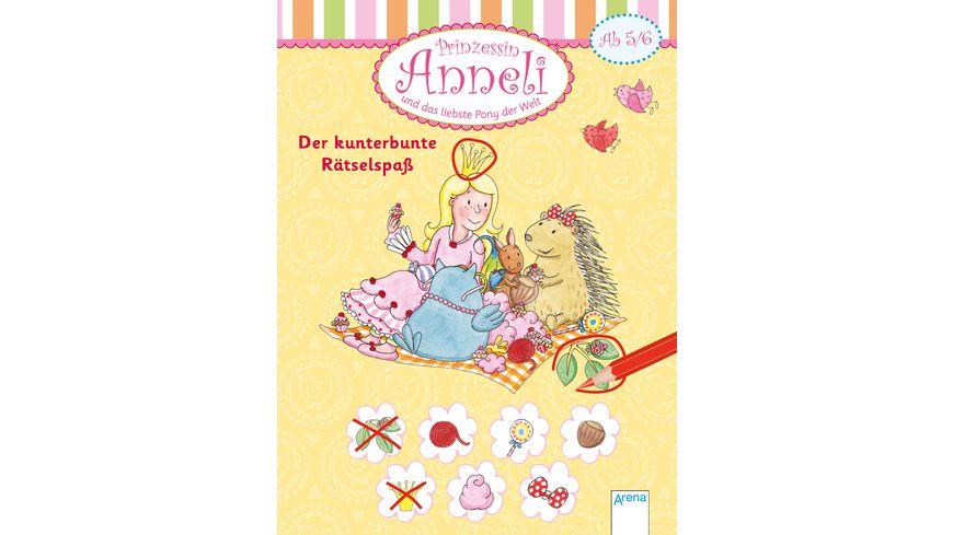 Buch ARENA Prinzessin Anneli und das liebste Pony der Welt Der kunterbunte Raetselspass