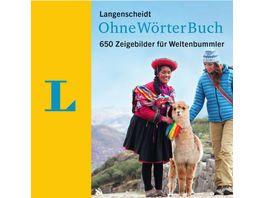 Langenscheidt OhneWoerterBuch 650 Zeigebilder fuer Weltenbummler