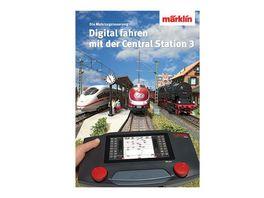 Maerklin 03082 Buch Digital fahren mit der Central Station 3
