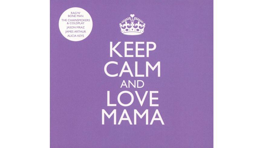KEEP CALM and LOVE MAMA