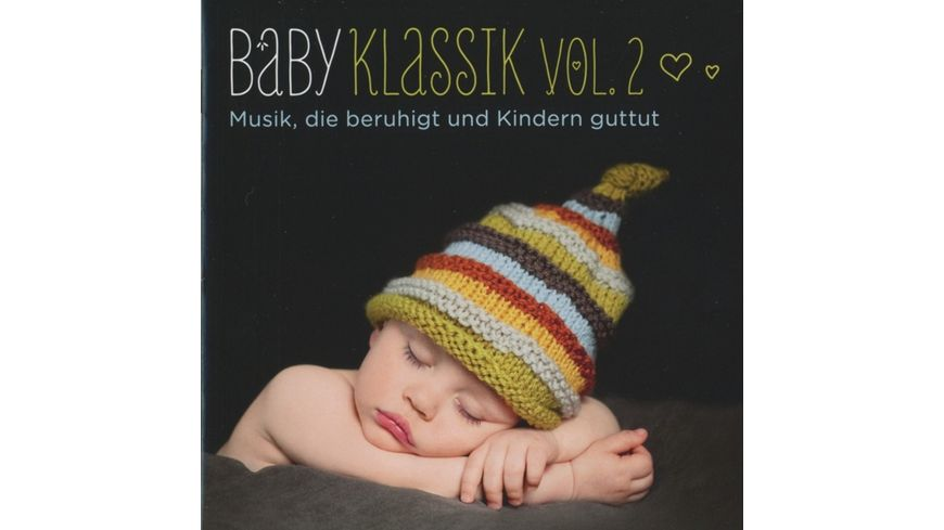 Baby Klassik Vol 2 Musik die beruhigt und Kind