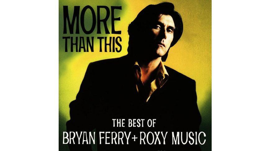More Than This The Best Of B Ferry Roxy Music