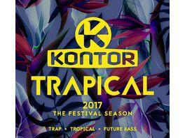 Kontor Trapical 2017 The Festival Season