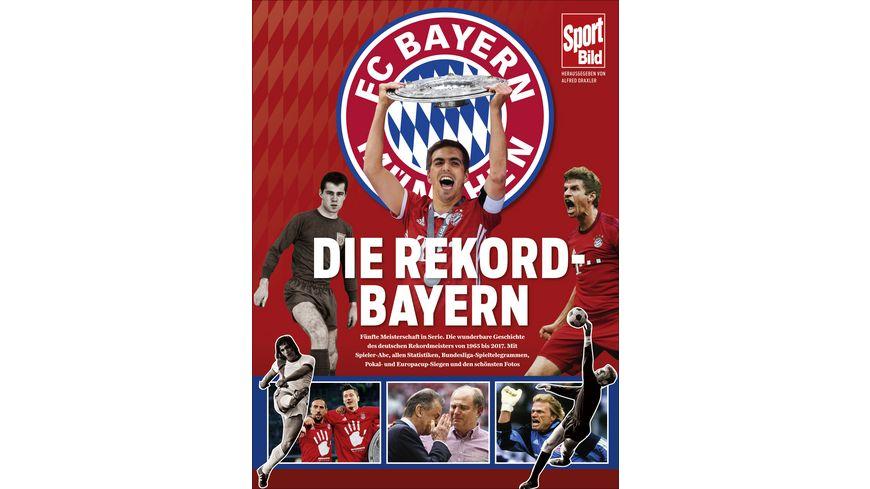 Die Rekord Bayern Alle Hoehepunkte der Vereinsgeschichte von 1965 bis heute