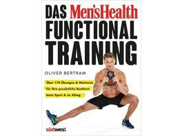 Das Men s Health Functional Training Ueber 170 Uebungen Workouts fuer Ihre persoenliche Bestform beim Sport im Alltag