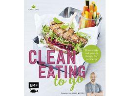 Clean Eating to go 50 natuerliche und gesunde Rezepte fuer unterwegs