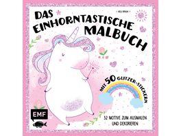 Das einhorntastische Malbuch Ausmalbuch Einhorn mit 50 Glitzer Stickern