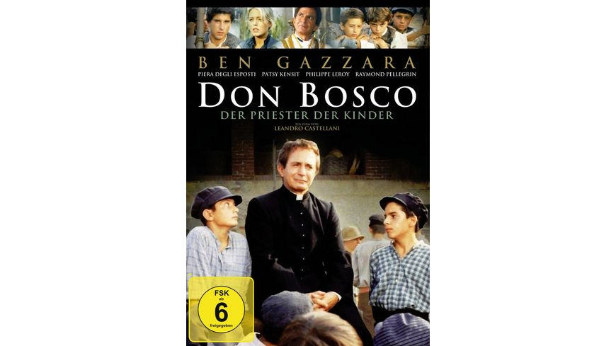 Don Bosco Der Priester der Kinder
