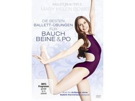 Mary Helen Bowers Die besten Ballett Uebungen fuer Bauch Beine Po