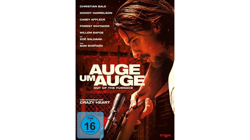 Auge um Auge Out of the Furnace