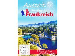 Auszeit Neue Wege durch Frankreich