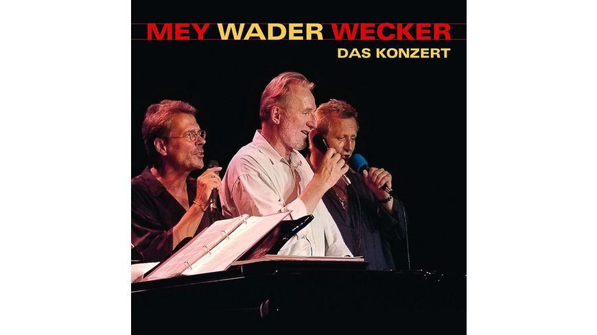 Mey Wader Wecker Das Konzert