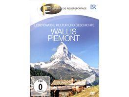 Wallis Piemont Lebensweise Kultur und Geschichte Fernweh