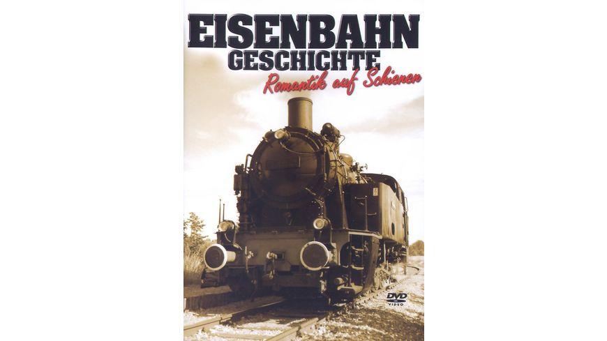 Eisenbahn Geschichte Romantik auf Schienen