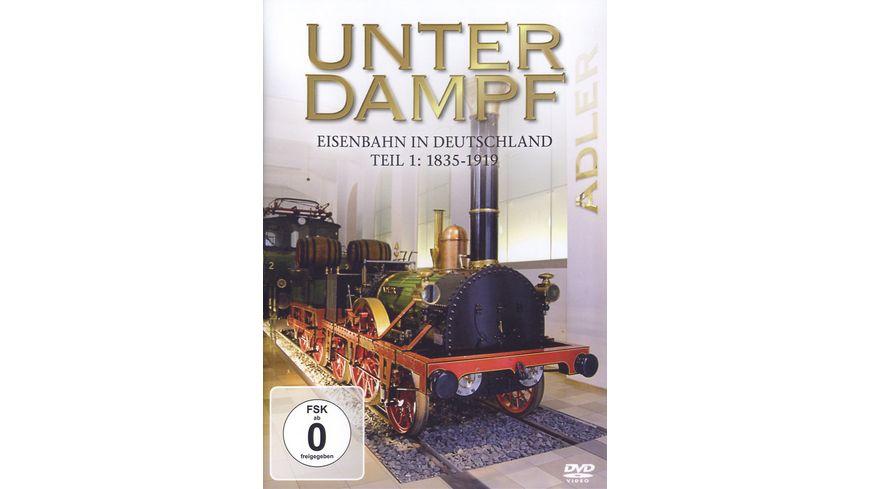 Unter Dampf Eisenbahn in Deutschland Teil 1 1835 1919