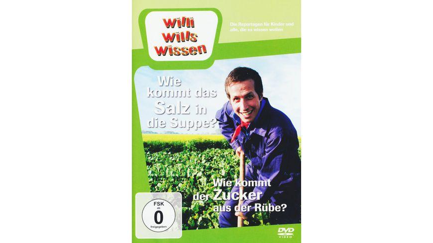 Willi wills wissen Wie kommt das Salz in die Suppe Wie kommt der Zucker aus der Ruebe