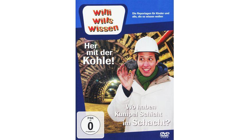 Willi wills wissen Her mit der Kohle Wo haben Kumpels Schicht im Schacht
