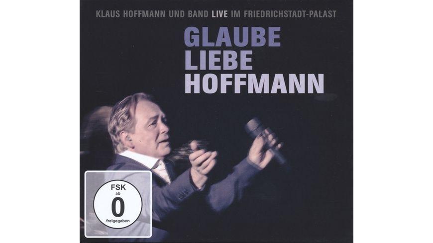 Glaube Liebe Hoffmann Live im Friedrichstadt Palas