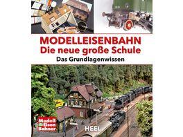 Heel Modelleisenbahn Die neue grosse Schule Das Grundlagenwissen