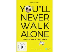 You ll never walk alone Die Geschichte eines Songs OmU