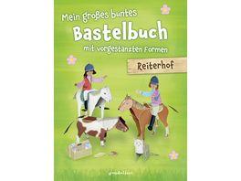 Buch gondolino Mein grosses buntes Bastelbuch Reiterhof