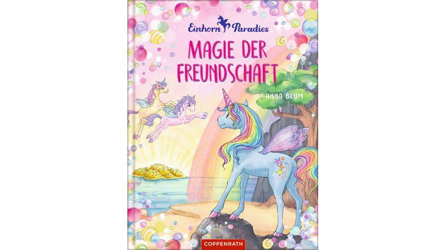 Coppenrath Verlag Einhorn Paradies Bd 2 Magie der Freundschaft