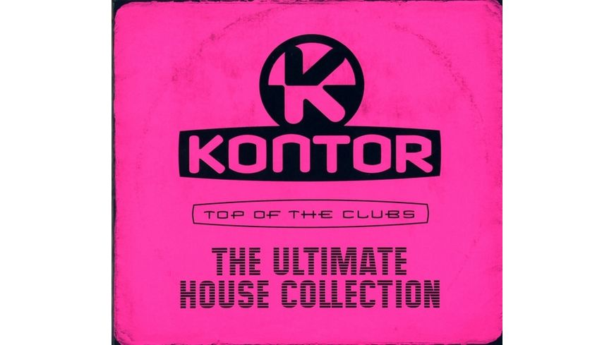 Kontor Top Of The Clubs The Ultimate House Coll