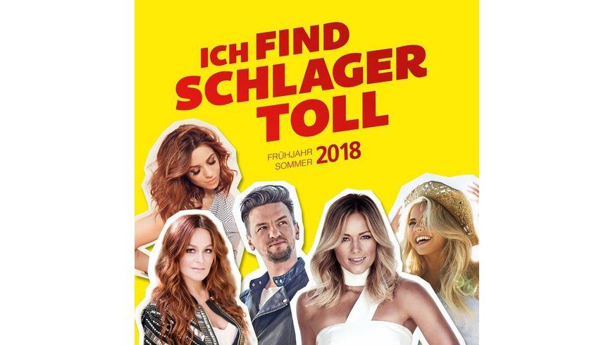Ich Find Schlager Toll Fruehjahr Sommer 2018
