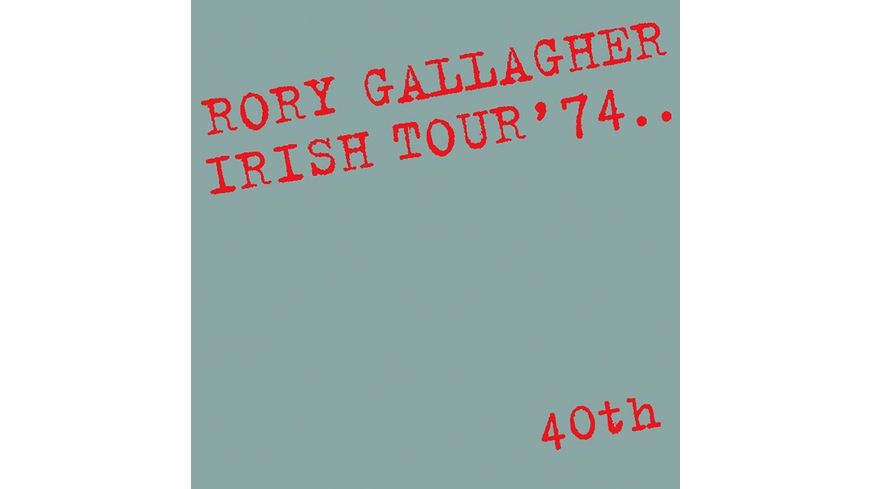 Irish Tour 74 40th Anniversary Deluxe Edition