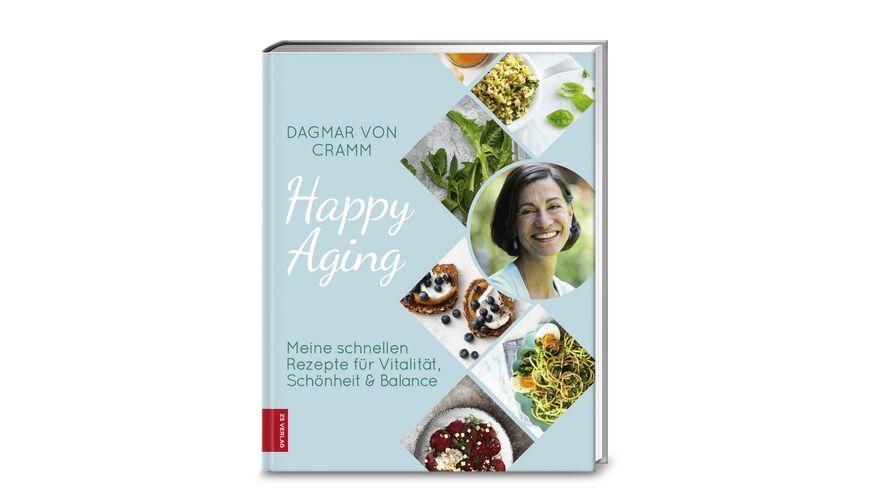 Cramm Dagmar von Happy Aging Meine schnellen Rezepte fuer Vitalitaet Schoenheit Balance