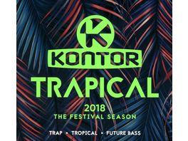 Kontor Trapical 2018 The Festival Season