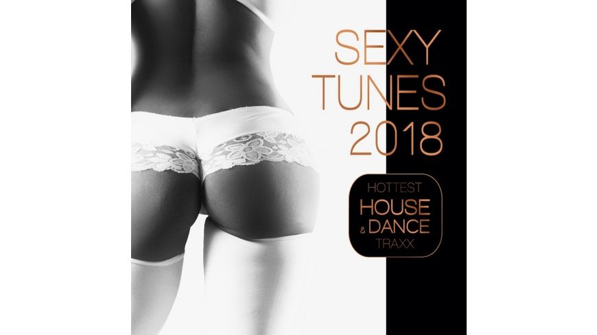 Sexy Tunes 2018 Hottest House Dance Traxx