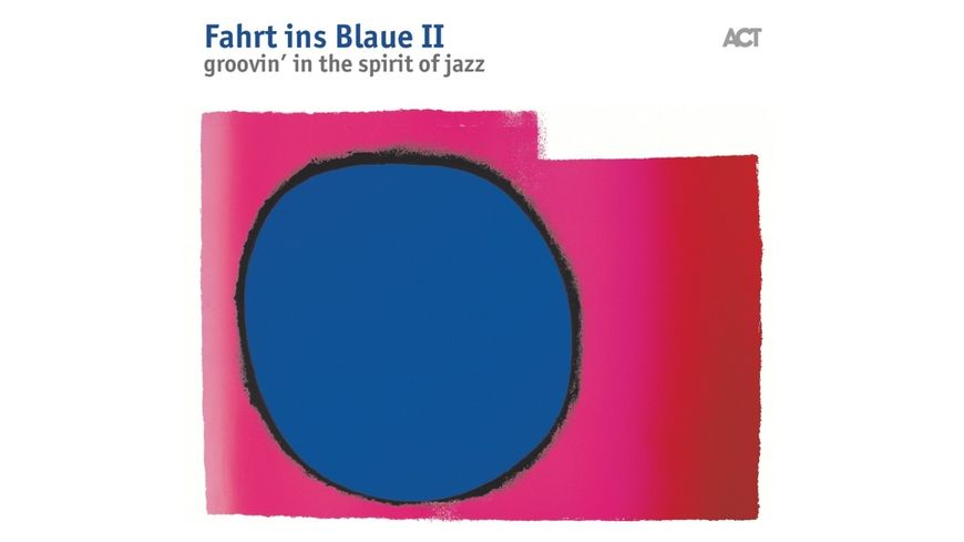 Fahrt Ins Blaue II Groovin In The Spirit Of Jazz