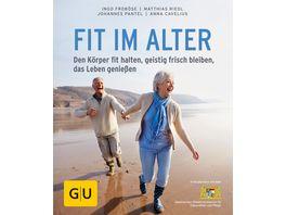 Fit im Alter Den Koerper fit halten geistig frisch bleiben das Alter geniessen