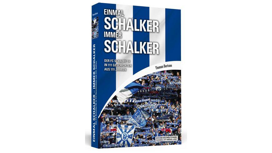 Einmal Schalker Immer Schalker