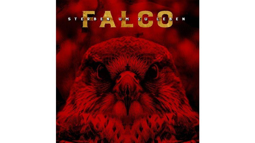 Falco Sterben um zu Leben