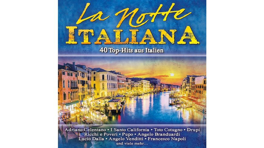 La Notte Italiana 40 Top Hits Aus Italien