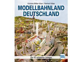 Modellbahnland Deutschland Die 65 schoensten Anlagen